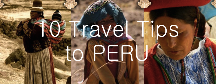 1o Travel Tips to Peru