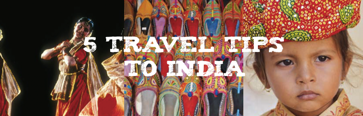 5 Travel Tips to India