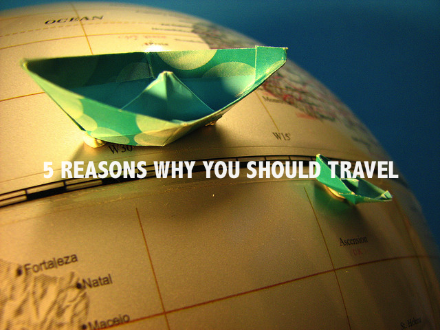 5 Reasons Why You Should Travel