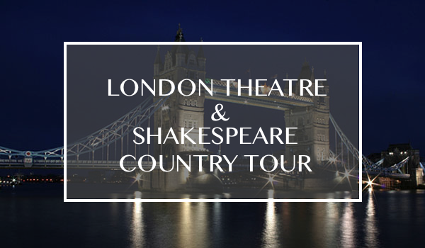 London Theatre & Shakespeare Country