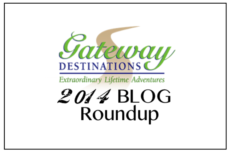 Gateway Destinations 2014 Blog Roundup